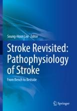 Stroke Revisited: Pathophysiology of Stroke