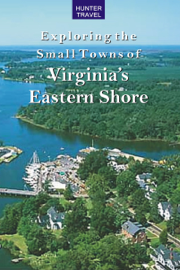 Exploring the Small Towns of Virginia's Eastern Shore