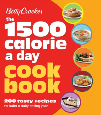 The 1500 Calorie a Day Cookbook