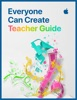 Everyone Can Create Teacher Guide