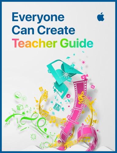 Everyone Can Create Teacher Guide - Apple Education - Apple Education