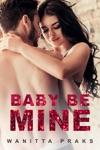 Baby Be Mine Steamy Contemporary Pregnancy Romance