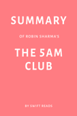 Summary of Robin Sharma's The 5 AM Club by Swift Reads