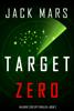Jack Mars - Target Zero (An Agent Zero Spy Thriller—Book #2)  artwork