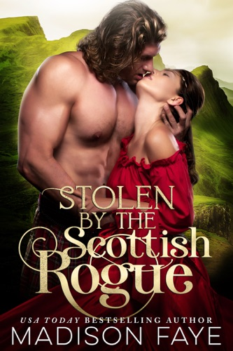 Madison Faye - Stolen By The Scottish Rogue