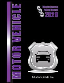 2020 Massachusetts Motor Vehicle Law Police Manual