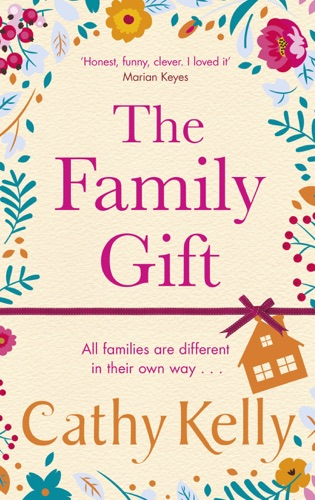 Cathy Kelly - The Family Gift