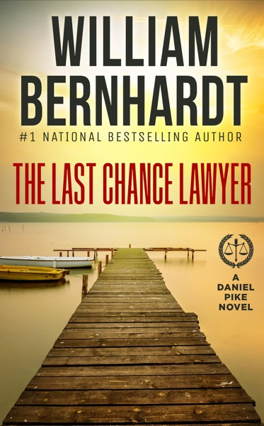 The Last Chance Lawyer - William Bernhardt book cover