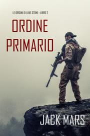 Comando Primario: Le origini di Luke Stone—Libro #2  (un Action Thriller)