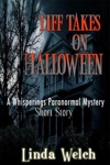 Tiff Takes On Halloween A Whisperings Paranormal Mystery Short Story