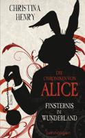 Christina Henry - Die Chroniken von Alice - Finsternis im Wunderland artwork