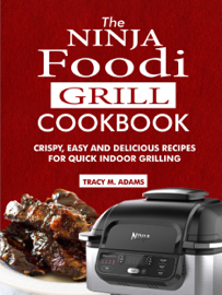 The Ninja Foodi Grill Cookbook