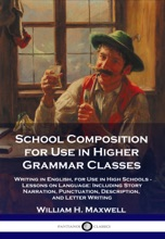 School Composition For Use In Higher Grammar Classes
