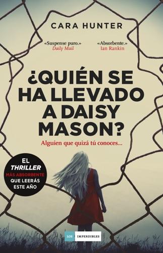 Cara Hunter - ¿Quién se ha llevado a Daisy Mason?