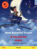 My Most Beautiful Dream – Il mio più bel sogno (English – Italian) Book Cover