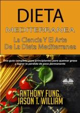 Dieta Mediterránea - La Ciencia Y El Arte De La Dieta Mediterránea