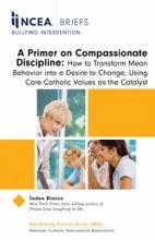 NCEA Brief: A Primer On Compassionate Discipline