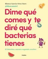 Dime qué comes y te diré qué bacterias tienes ebook Download