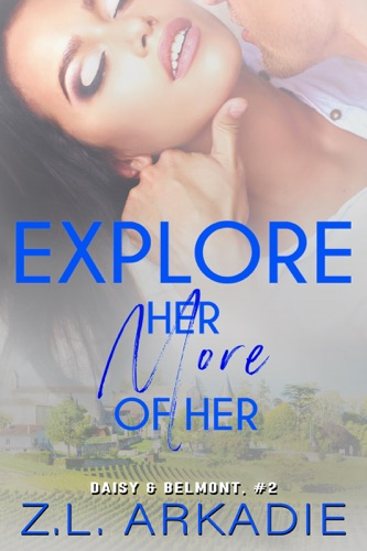 Z.L. Arkadie - Explore Her, More of Her