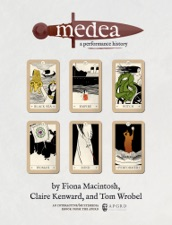 Medea, a Performance History