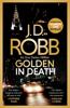 J. D. Robb - Golden In Death artwork