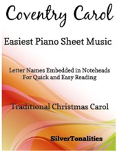 Coventry Carol Easiest Piano Sheet Music – Letter Names Embedded In Noteheads for Quick and Easy Reading Traditional Christmas Carol