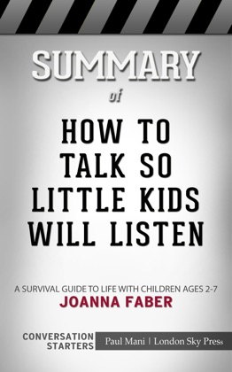 Summary of How to Talk so Little Kids Will Listen: A Survival Guide to Life with Children Ages 2-7 by Joanna Faber Conversation Starters