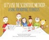 Let's Use The Scientific Method!