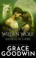 Grace Goodwin - Erobert vom Wilden Wolf artwork