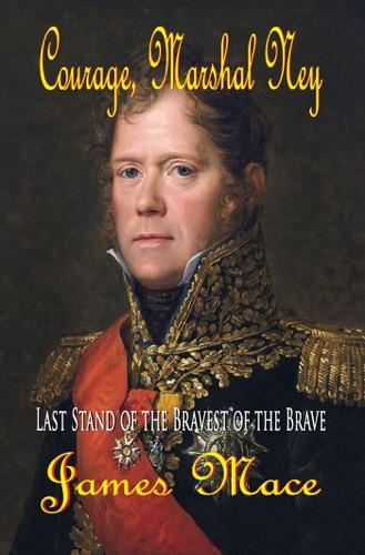 Courage, Marshal Ney