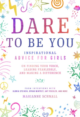 Marianne Schnall - Dare to Be You