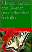 Il Bruco Curioso che Diventò una Splendida Farfalla