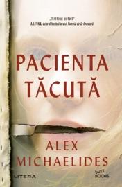 Pacienta Tăcută - Alex Michaelides by  Alex Michaelides PDF Download