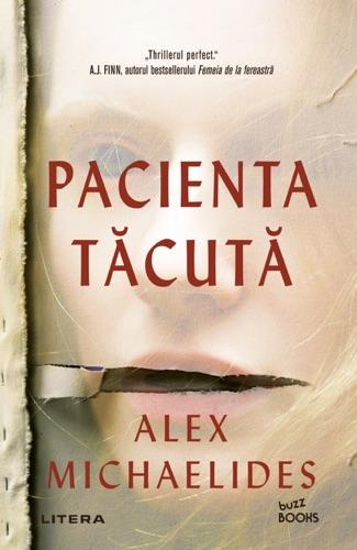 Alex Michaelides - Pacienta Tăcută