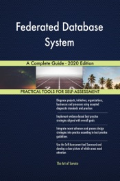 Download and Read Online Federated Database System A Complete Guide - 2020 Edition