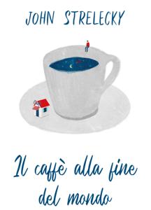 Il caffè alla fine del mondo Libro Cover