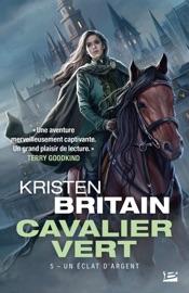 Un éclat d'argent - Kristen Britain by  Kristen Britain PDF Download