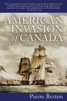 Download and Read Online The American Invasion of Canada