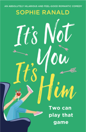 It's Not You It's Him - Sophie Ranald book summary