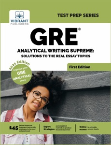 GRE Analytical Writing Supreme: Solutions to the Real Essay Topics