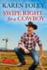 Karen Foley - Swipe Right for a Cowboy  artwork