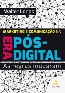 Marketing e Comunicação na Era Pós-Digital Book Cover