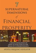 7 Supernatural Dimensions Of Finacial Prosperity