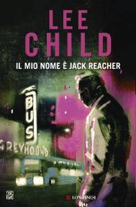 Il mio nome è Jack Reacher Book Cover