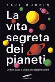La vita segreta dei pianeti