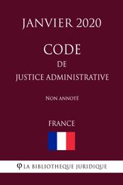 Code de justice administrative (France) (Janvier 2020) Non annoté
