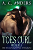 A. C. Anders - Until Your Toes Curl: Prequels (MMF Bisexual Romance Anthology) artwork