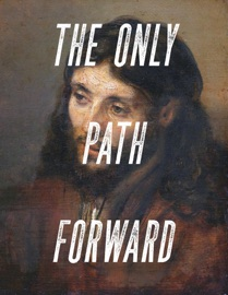The End Of Atheism Part Ii The Only Path Forward