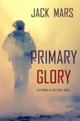 Primary Glory: The Forging of Luke Stone—Book #4 (an Action Thriller) Book Cover