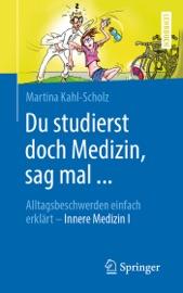 Download and Read Online Du studierst doch Medizin, sag mal ...